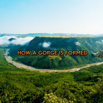 10-21-how-a-gorge-is-formed